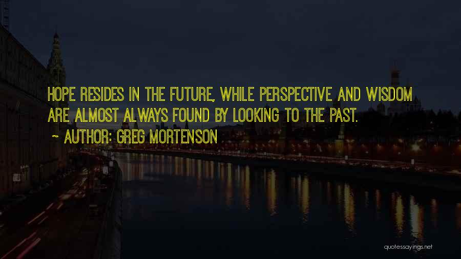 The Past Future Quotes By Greg Mortenson