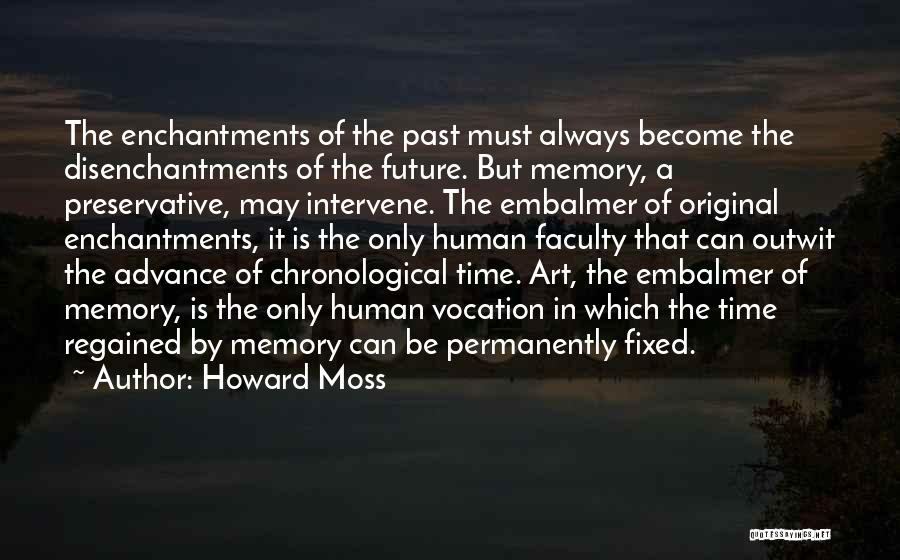 The Past Future Quotes By Howard Moss