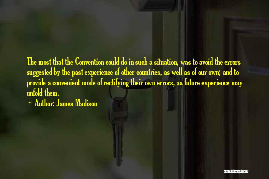 The Past Future Quotes By James Madison