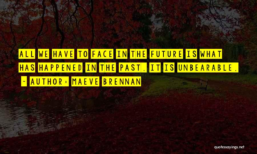 The Past Future Quotes By Maeve Brennan
