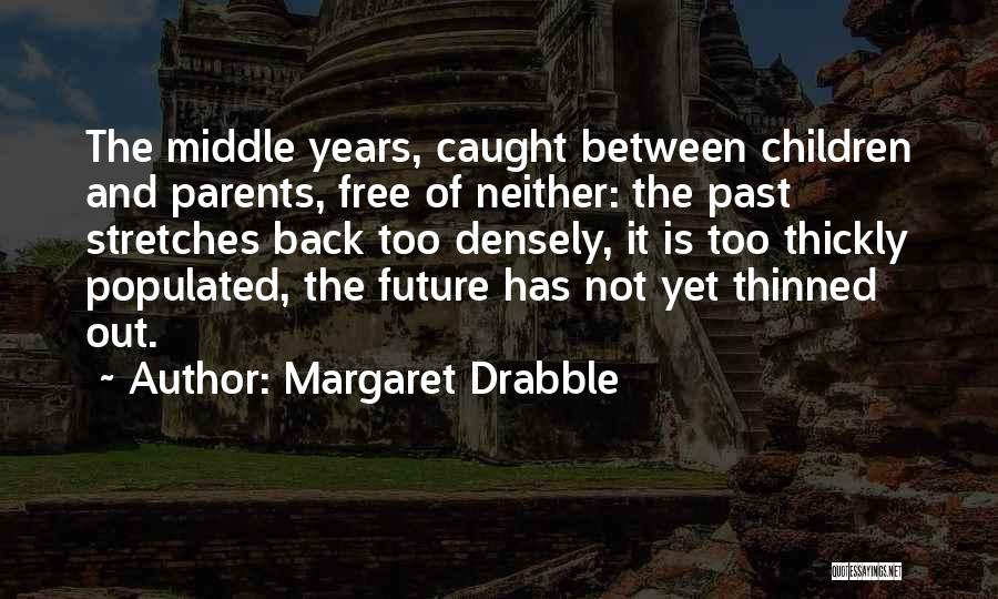 The Past Future Quotes By Margaret Drabble