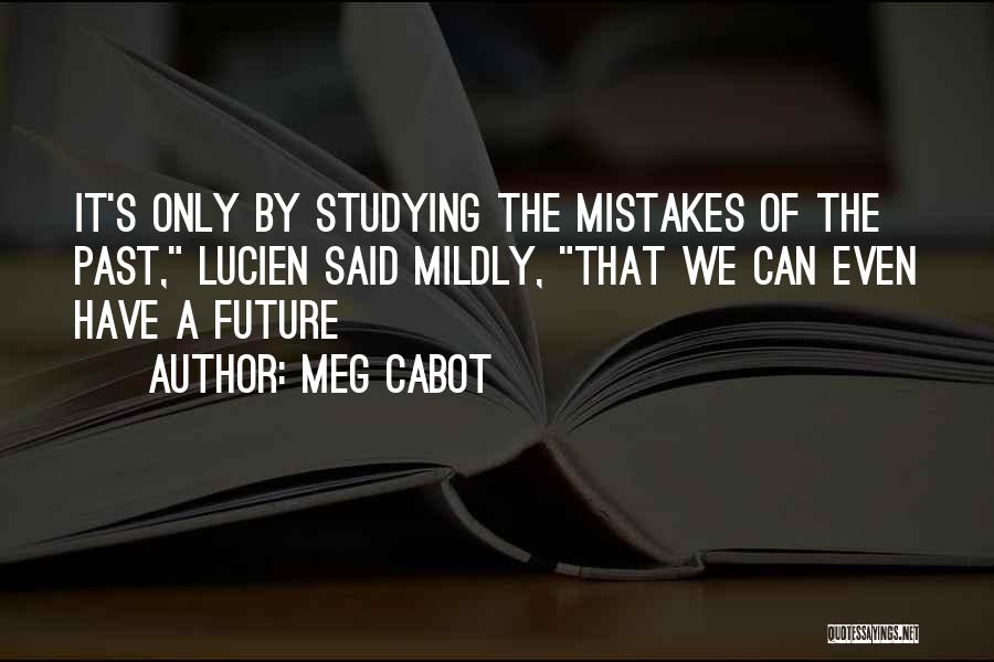 The Past Future Quotes By Meg Cabot