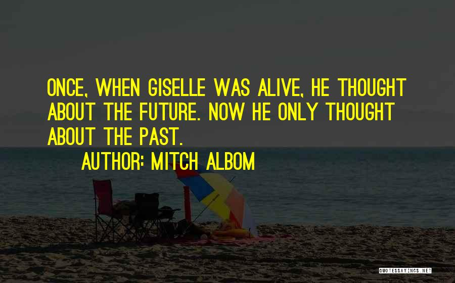 The Past Future Quotes By Mitch Albom