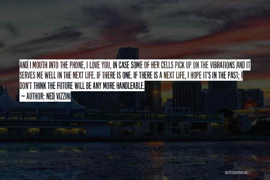 The Past Future Quotes By Ned Vizzini