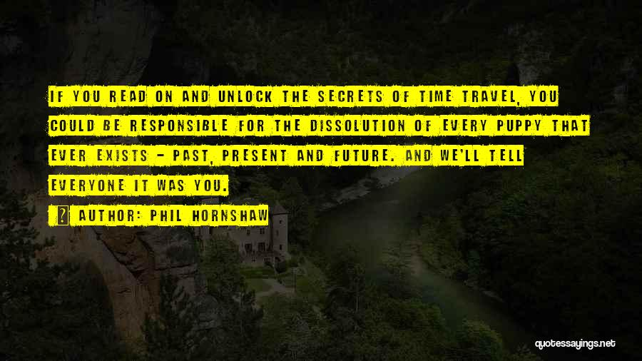 The Past Future Quotes By Phil Hornshaw