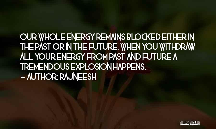 The Past Future Quotes By Rajneesh