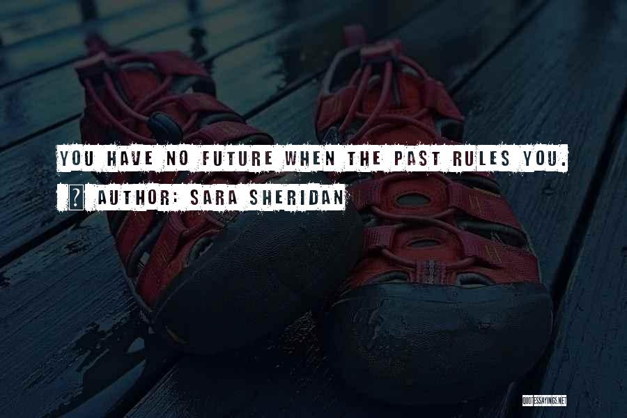 The Past Future Quotes By Sara Sheridan