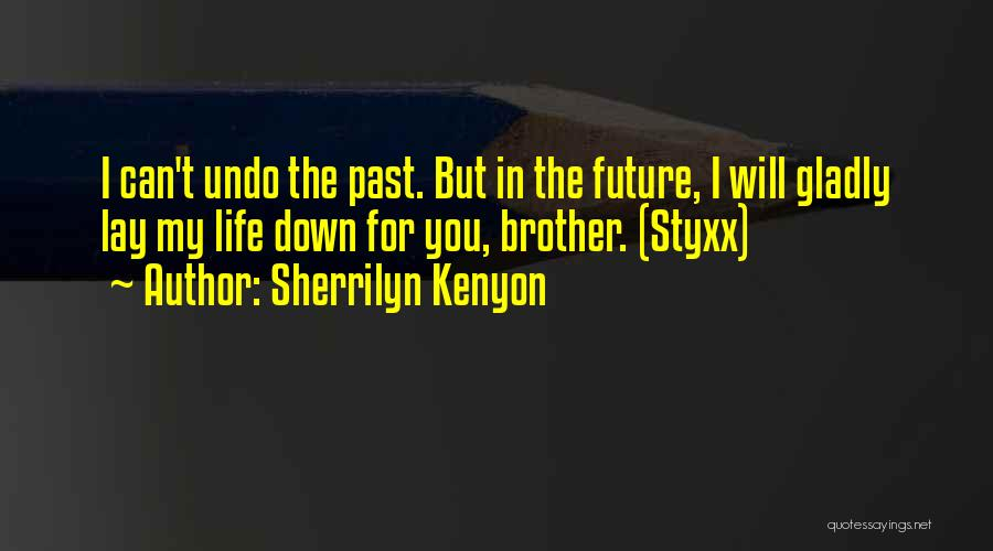 The Past Future Quotes By Sherrilyn Kenyon