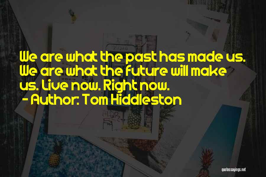 The Past Future Quotes By Tom Hiddleston