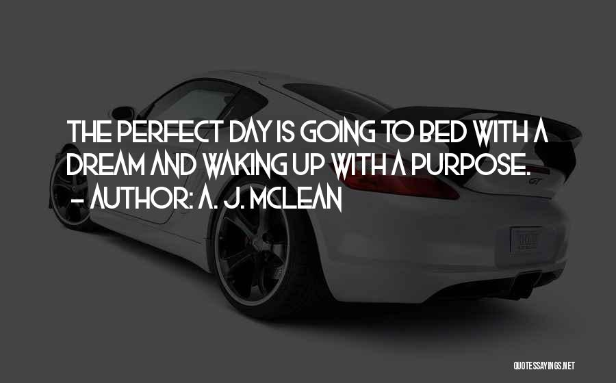 The Perfect Day Quotes By A. J. McLean