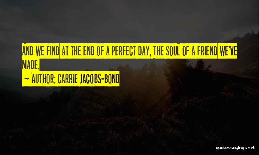 The Perfect Day Quotes By Carrie Jacobs-Bond