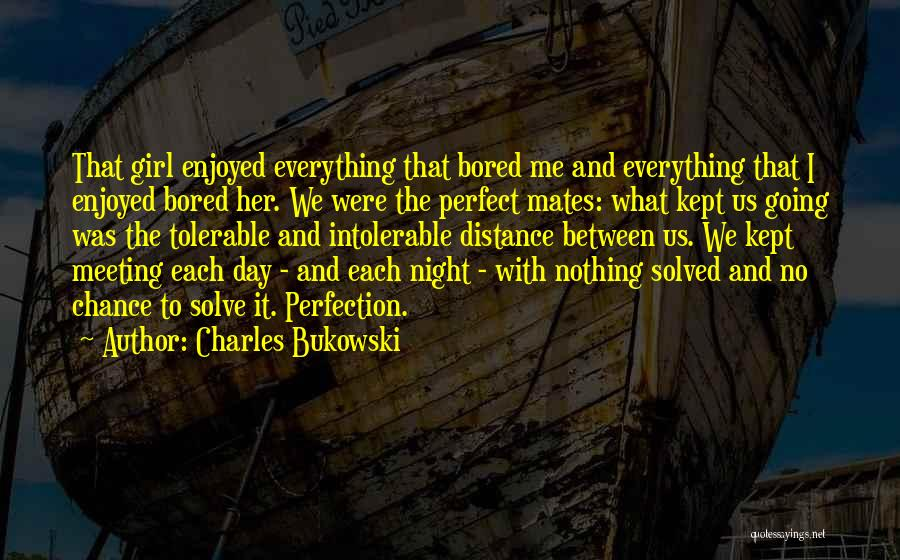 The Perfect Day Quotes By Charles Bukowski