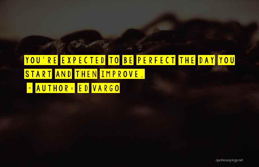 The Perfect Day Quotes By Ed Vargo