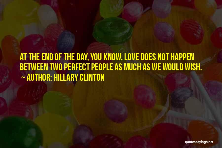 The Perfect Day Quotes By Hillary Clinton