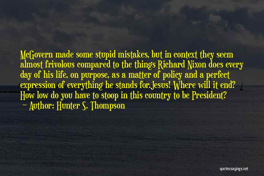 The Perfect Day Quotes By Hunter S. Thompson