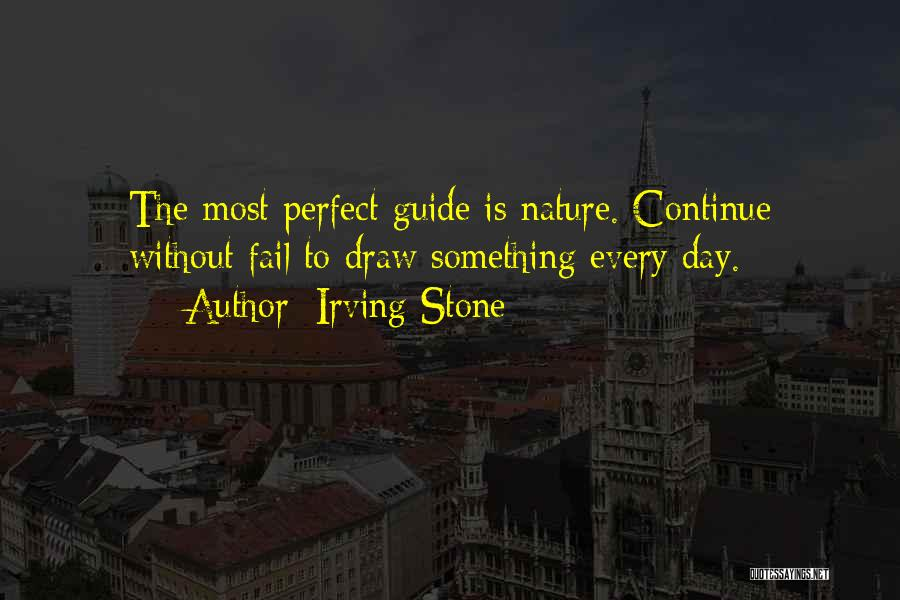 The Perfect Day Quotes By Irving Stone