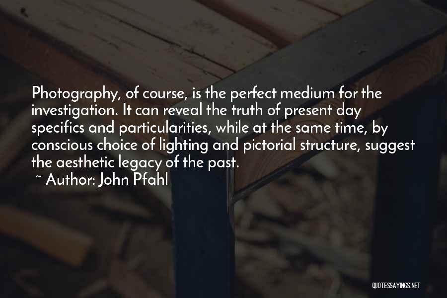The Perfect Day Quotes By John Pfahl