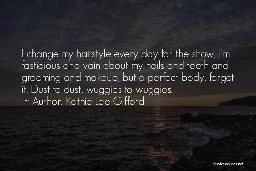 The Perfect Day Quotes By Kathie Lee Gifford