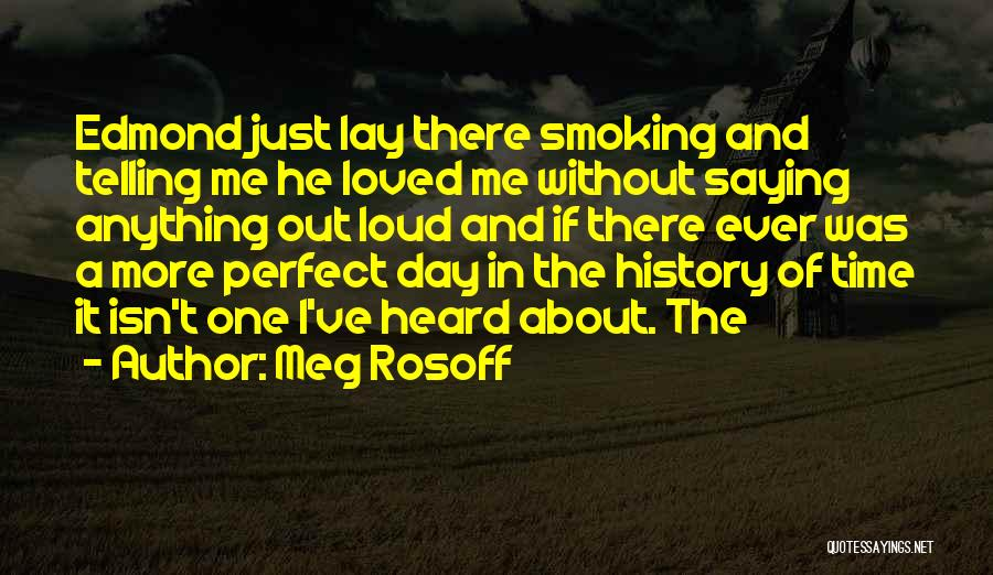 The Perfect Day Quotes By Meg Rosoff