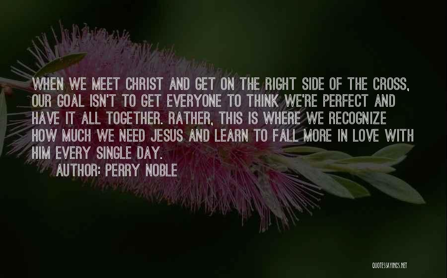 The Perfect Day Quotes By Perry Noble