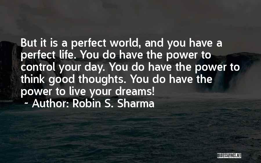 The Perfect Day Quotes By Robin S. Sharma