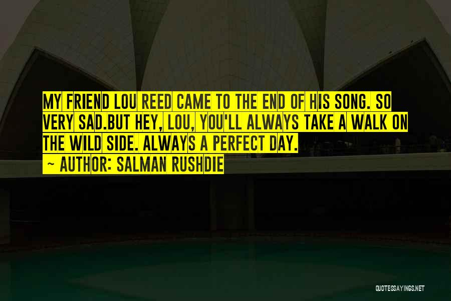The Perfect Day Quotes By Salman Rushdie