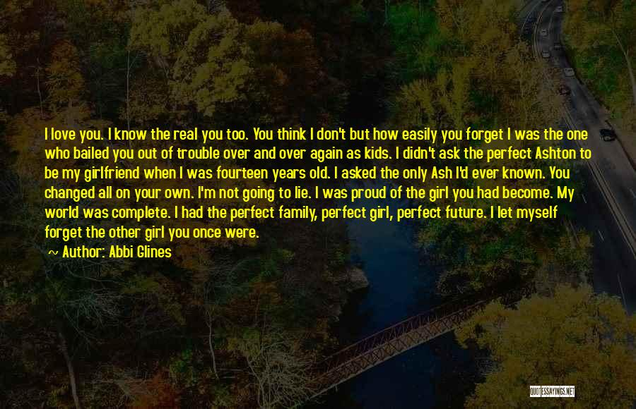 The Perfect Girlfriend Quotes By Abbi Glines