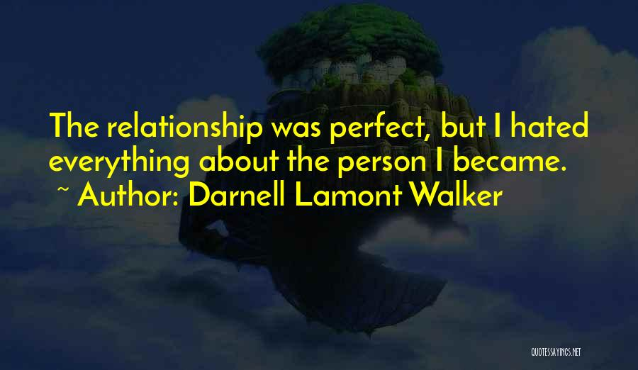 The Perfect Girlfriend Quotes By Darnell Lamont Walker