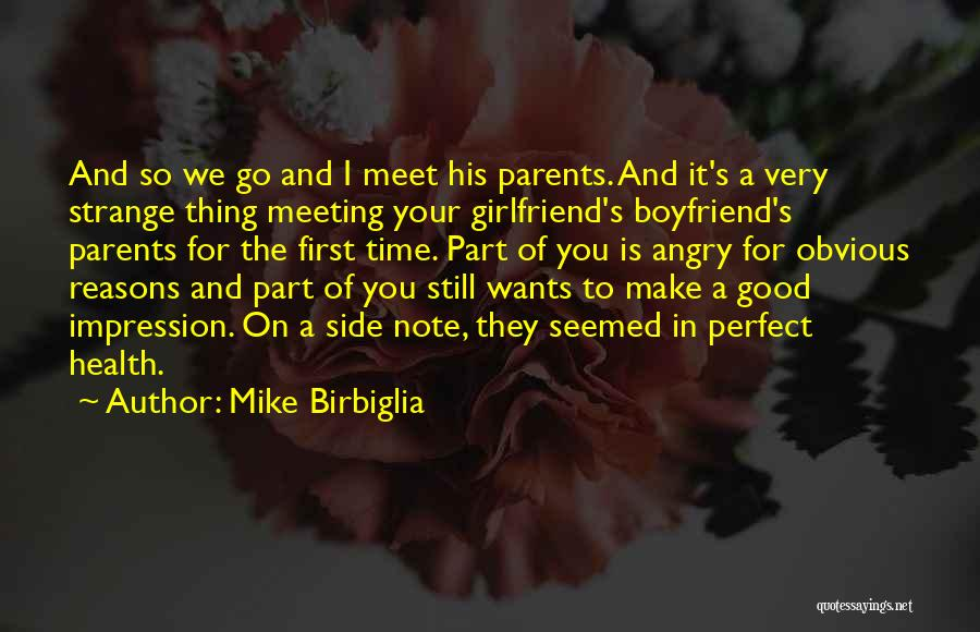 The Perfect Girlfriend Quotes By Mike Birbiglia