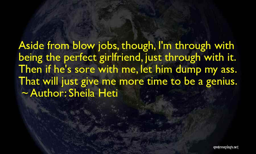 The Perfect Girlfriend Quotes By Sheila Heti