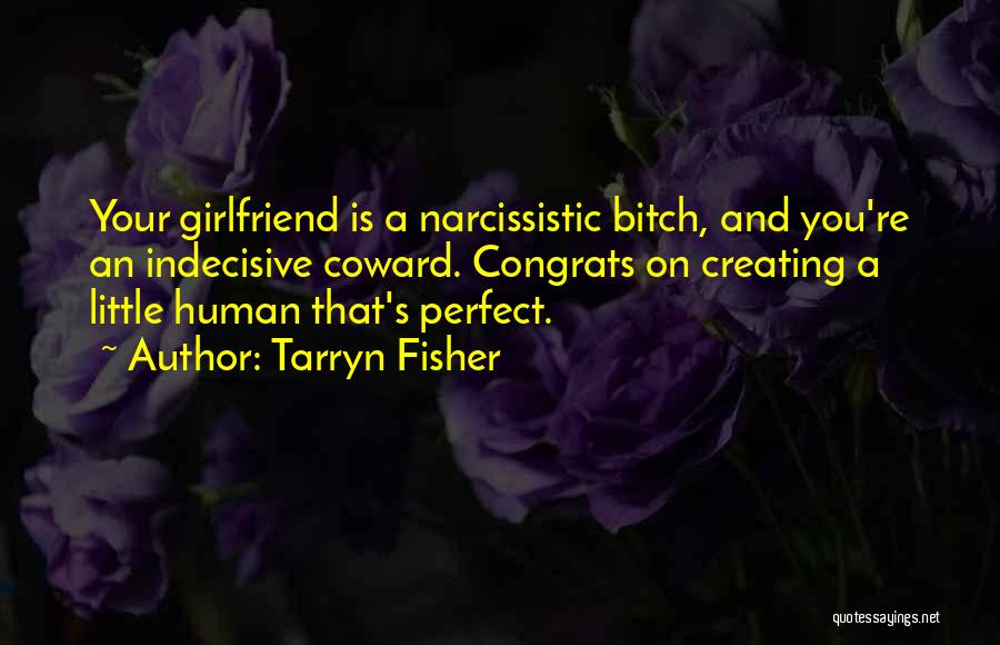 The Perfect Girlfriend Quotes By Tarryn Fisher