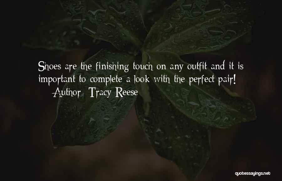 The Perfect Pair Of Shoes Quotes By Tracy Reese