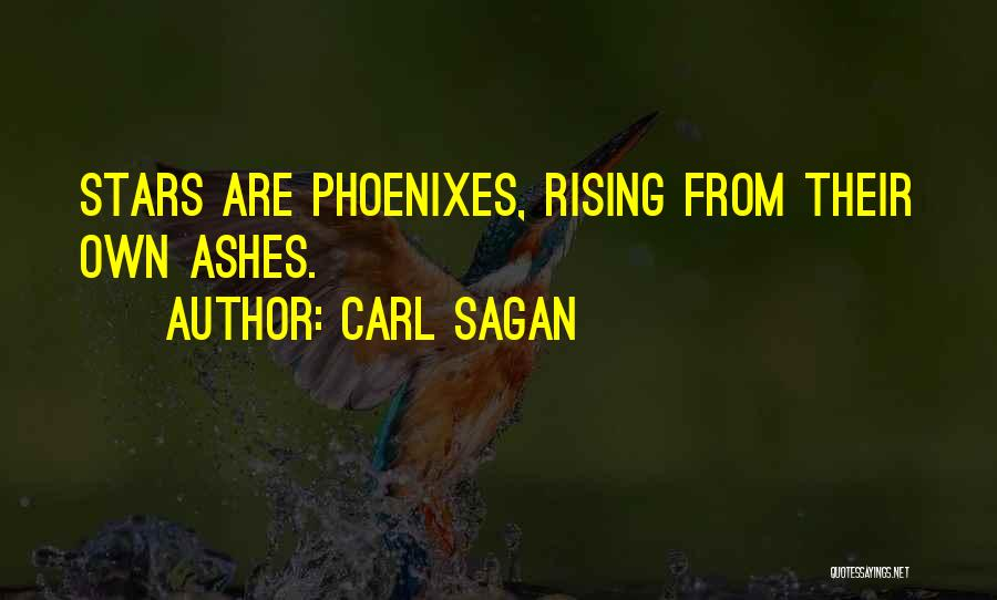 The Phoenix Rising From The Ashes Quotes By Carl Sagan