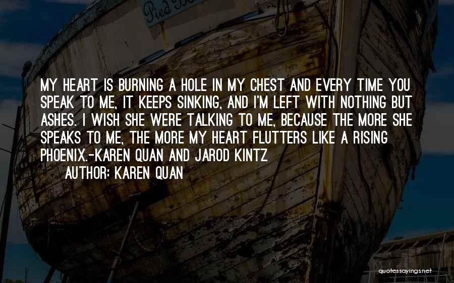 The Phoenix Rising From The Ashes Quotes By Karen Quan