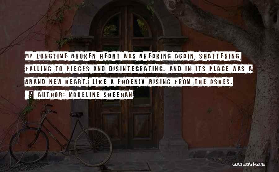 The Phoenix Rising From The Ashes Quotes By Madeline Sheehan