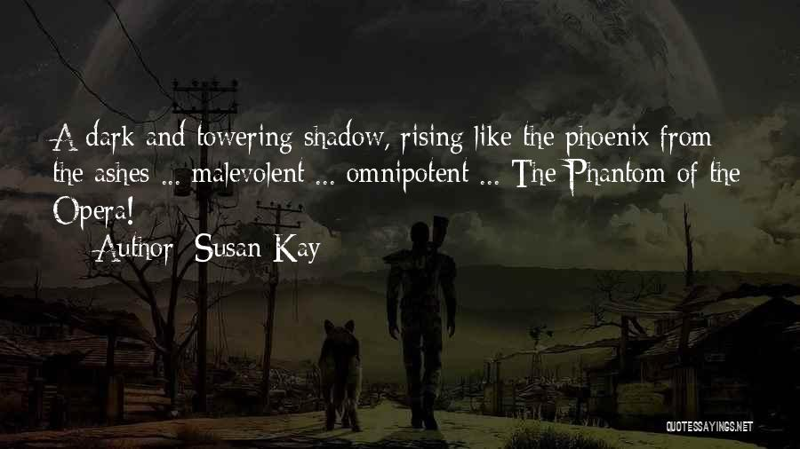 The Phoenix Rising From The Ashes Quotes By Susan Kay
