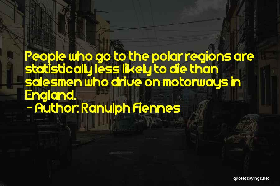 The Polar Regions Quotes By Ranulph Fiennes