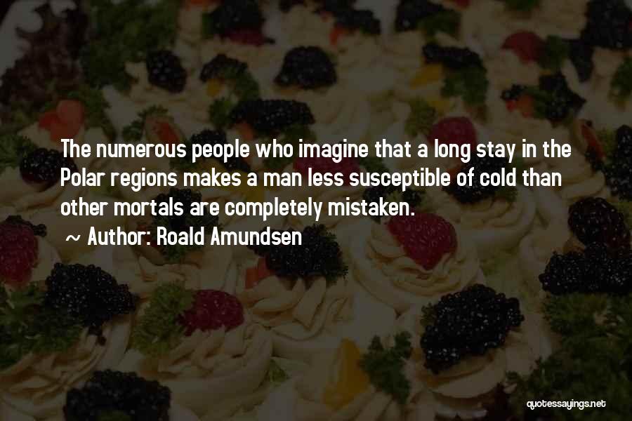 The Polar Regions Quotes By Roald Amundsen