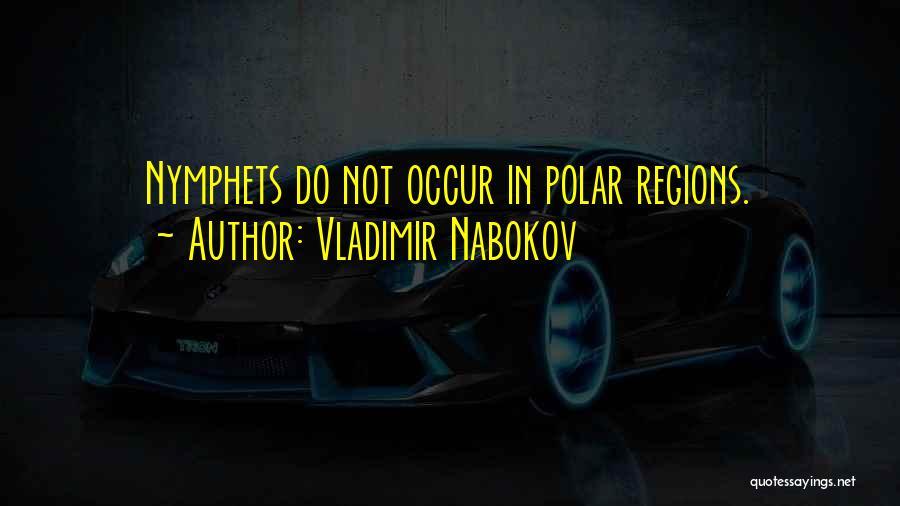 The Polar Regions Quotes By Vladimir Nabokov