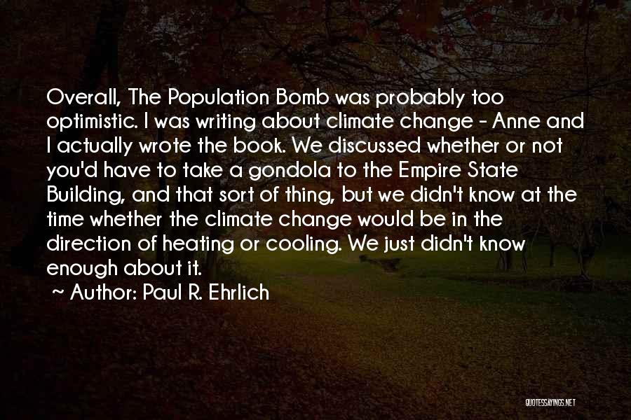 The Population Bomb Quotes By Paul R. Ehrlich