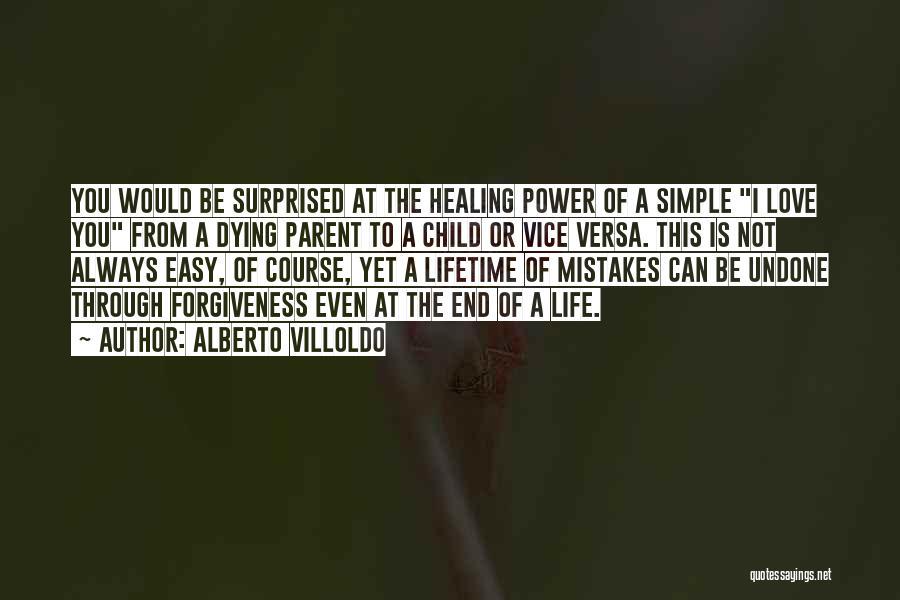 The Power Of Forgiveness Quotes By Alberto Villoldo