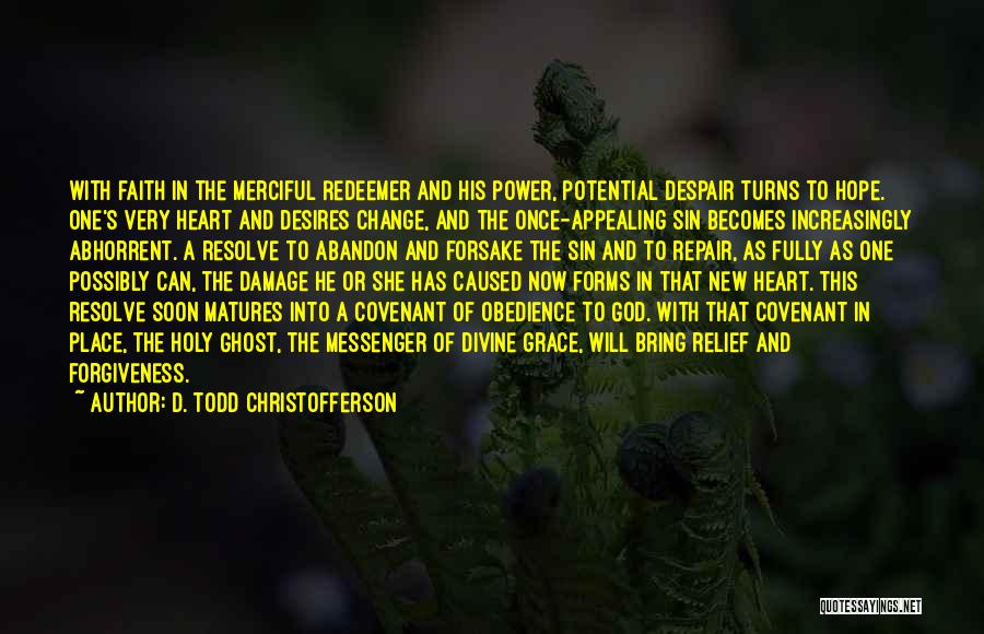 The Power Of Forgiveness Quotes By D. Todd Christofferson