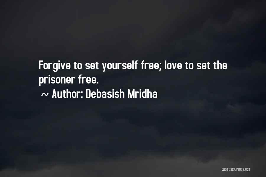The Power Of Forgiveness Quotes By Debasish Mridha