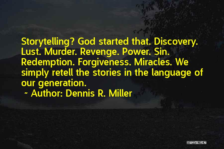 The Power Of Forgiveness Quotes By Dennis R. Miller