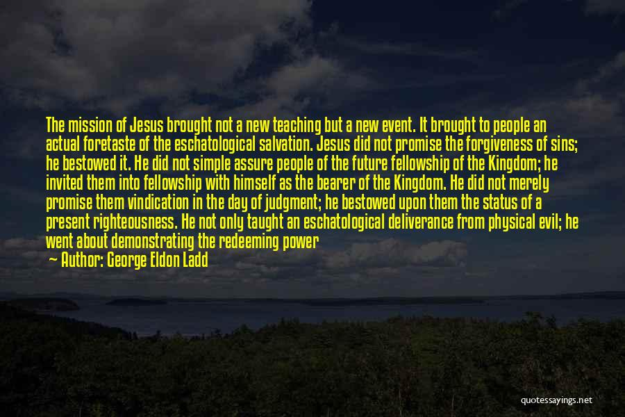 The Power Of Forgiveness Quotes By George Eldon Ladd