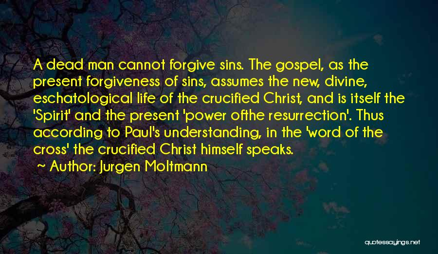 The Power Of Forgiveness Quotes By Jurgen Moltmann
