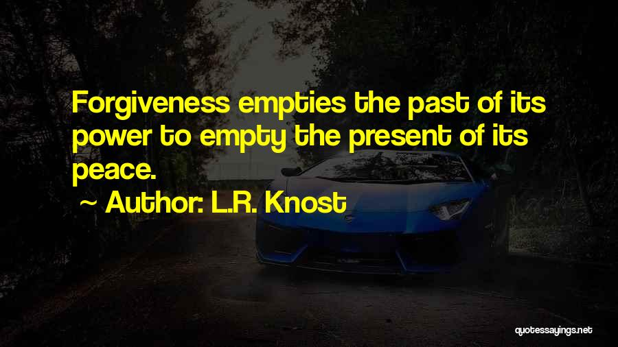 The Power Of Forgiveness Quotes By L.R. Knost