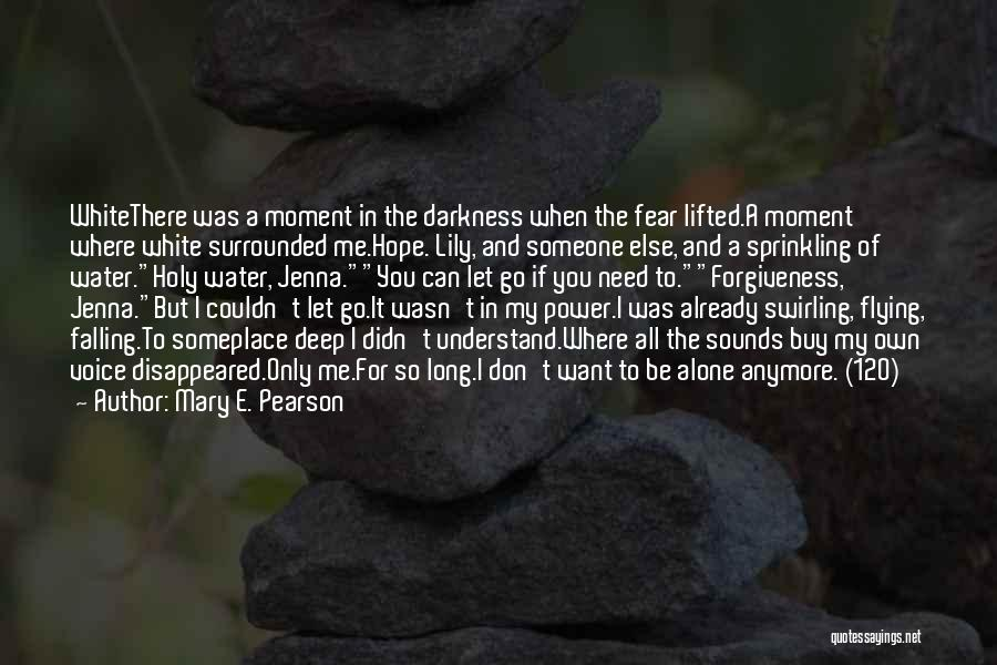 The Power Of Forgiveness Quotes By Mary E. Pearson