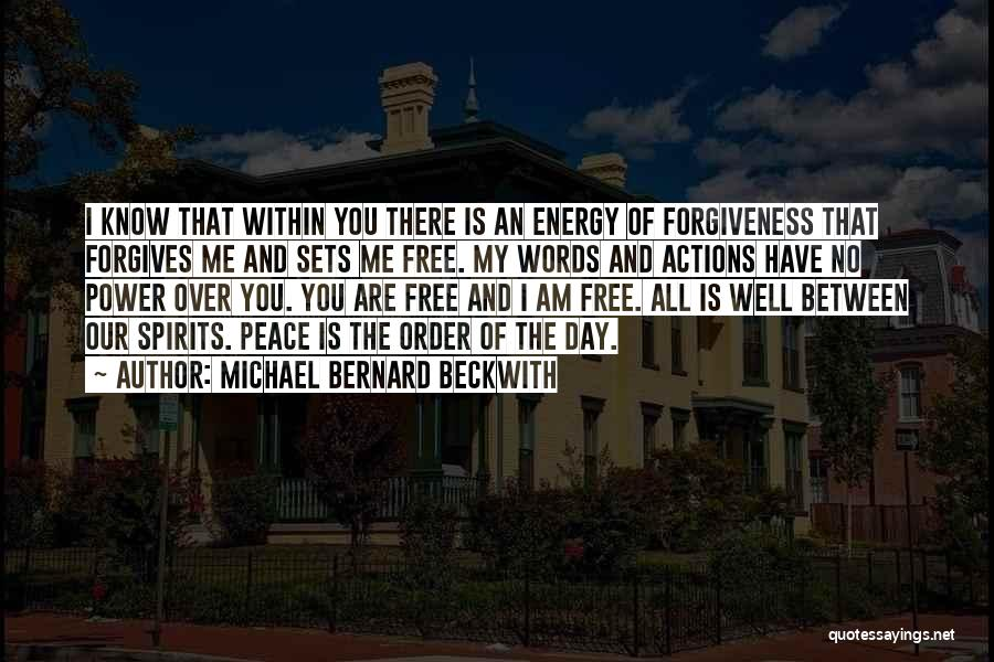 The Power Of Forgiveness Quotes By Michael Bernard Beckwith
