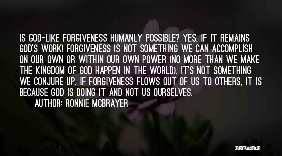 The Power Of Forgiveness Quotes By Ronnie McBrayer